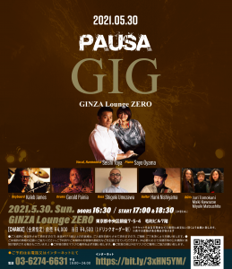 【延期】[2021.05.30 SUN]PAUSA GIG @GINZA Lounge ZERO, 東京